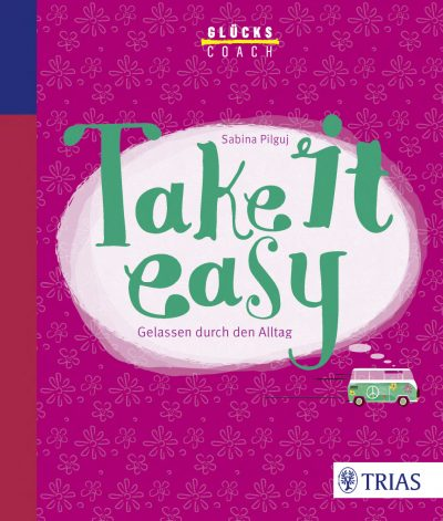 Der Glueckscoach - Take it easy